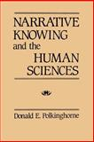 Narrative Knowing and the Human Sciences, Polkinghorne, Donald E., 0887066232