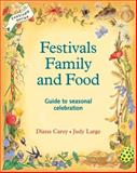 Festivals Family and Food, Diana Carey and Judy Large, 095070623X
