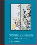 Principles of Human Neuropsychology, Rains, G. Dennis, 155934623X