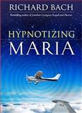 Hypnotizing Maria, Richard Bach, 1571746234