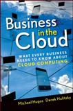 Business in the Cloud, Michael H. Hugos and Derek Hulitzky, 0470616237