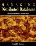Managing Distributed Databases : Building Bridges Between Database Islands, Burleson, Donald K., 0471086231