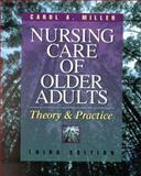 Nursing Care of Older Adults : Theory and Practice, Miller, Carol A., 0781716233