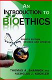 An Introduction to Bioethics, Thomas A. Shannon and Nicholas J. Kockler, 0809146231