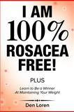 I Am 100% Rosacea Free, Den Loren, 1469176238