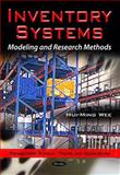 Inventory Systems : Modeling and Research Methods, Wee, Hui-Ming, 1616686235