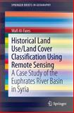 Historical Land Use/Land Cover Classification Using Remote Sensing : A Case Study of the Euphrates River Basin in Syria, Al-Fares, Wafi, 3319006231