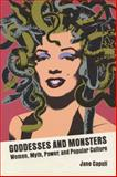 Goddesses and Monsters : Women, Myth, Power, and Popular Culture, Caputi, Jane, 0299196240
