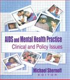 AIDS and Mental Health Practice : Clinical and Policy Issues, Shernoff, Michael and Shelby, R. Dennis, 0789006243
