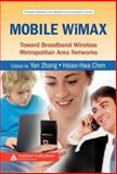 Mobile WiMAX : Toward Broadband Wireless Metropolitan Area Networks, , 0849326249