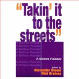 Takin' It to the Streets : A Sixties Reader, , 0195066243