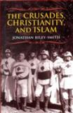 The Crusades, Christianity, and Islam, Riley-Smith, Jonathan, 0231146248