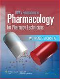 Pharmacology for Pharmacy Technicians, Acosta, W. Renee, 0781766249