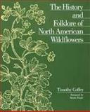 The History and Folklore of North American Wildflowers, Timothy Coffey, 0816026246