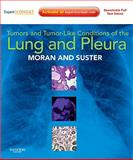 Tumors and Tumor-Like Conditions of the Lung and Pleura, Moran, Cesar A. and Suster, Saul, 1416036245