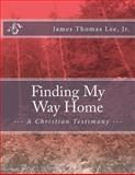 Finding My Way Home, James Lee, 1491046244