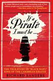 If a Pirate I Must Be..., Richard Sanders, 1602396248