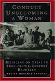 Conduct Unbecoming a Woman, Regina Morantz-Sanchez, 0195126246