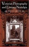 Victorian Photography and Literary Nostalgia 9780199256242