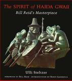 The Spirit of Haida Gwaii : Bill Reid's Masterpiece, Steltzer, Ulli, 0295976241