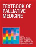 Textbook of Palliative Medicine, Bruera, Eduardo and Higginson, Irene J., 0340966246