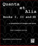 Quanta et Alia, Books I, II, and III : ... a compilation of images and verse FIRST COMBINED EDITION, Kaufmann, Elton N., 0979476240