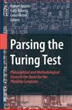 Parsing the Turing Test : Philosophical and Methodological Issues in the Quest for the Thinking Computer, , 1402096240