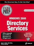 MCSE Windows 2000 Directory Services Exam Prep, Willis, William, 1576106241