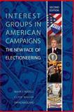 Interest Groups in American Campaigns : The New Face of Electioneering, Rozell, Mark J. and Wilcox, Clyde, 1933116242