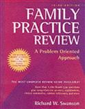 Family Practice Review : A Problem Oriented Approach, Swanson, Richard W., 081518624X