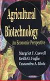 Agricultural Biotechnology, Margriet F. Caswell and Keith O. Fuglie, 1590336240