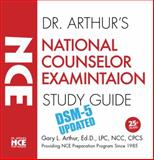 Dr. Arthur's National Counselor Examination Study Guide : DSM-5 Updated, Arthur, Gary L., 1877846244
