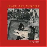 Place, Art, and Self 9781930066243