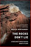 The Rocks Don't Lie, David R. Montgomery, 0393346242