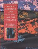 Fabric Painting and Dyeing for the Theatre, Deborah Dryden, 0435086243