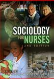 Sociology for Nurses, Denny, Elaine and Earle, Sarah, 0745646247