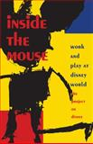 Inside the Mouse : Work and Play at Disney World, Project on Disney Staff, 0822316242