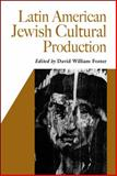 Latin American Jewish Cultural Production, Foster, David William, 0826516246