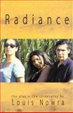 Radiance : The Play and the Screenplay, Nowra, Louis, 086819624X