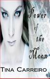 Power of the Moon, Tina Carreiro, 0982706243