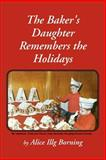 The Baker's Daughter Remembers the Holidays, Alice Illg Borning, 1465376240