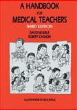 A Handbook for Medical Teachers, Newble, D. I. and Cannon, R. A., 9401046247