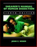 Shearer's Manual of Human Dissection, Weber, John, 0071346244