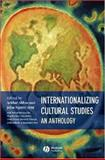 Internationalizing Cultural Studies : An Anthology, , 0631236244