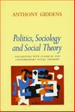 Politics, Sociology, and Social Theory, Anthony Giddens, 0804726248