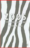 Zoos : A Philosophical Tour, Lee, Keekok, 140398624X