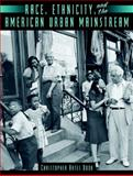 Race, Ethnicity, and the American Urban Mainstream, Doob, Christopher Bates, 0205386245