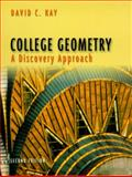 College Geometry : A Discovery Approach, Kay, David C., 0321046242