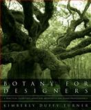 Botany for Designers, Kimberly Duffy Turner, 0393706249