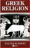 Greek Religion : Archaic and Classical, Burkert, Walter, 0631156240